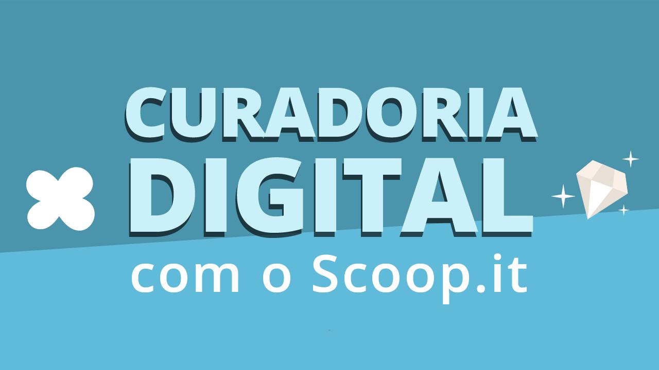 curadoria digital com o scoop it