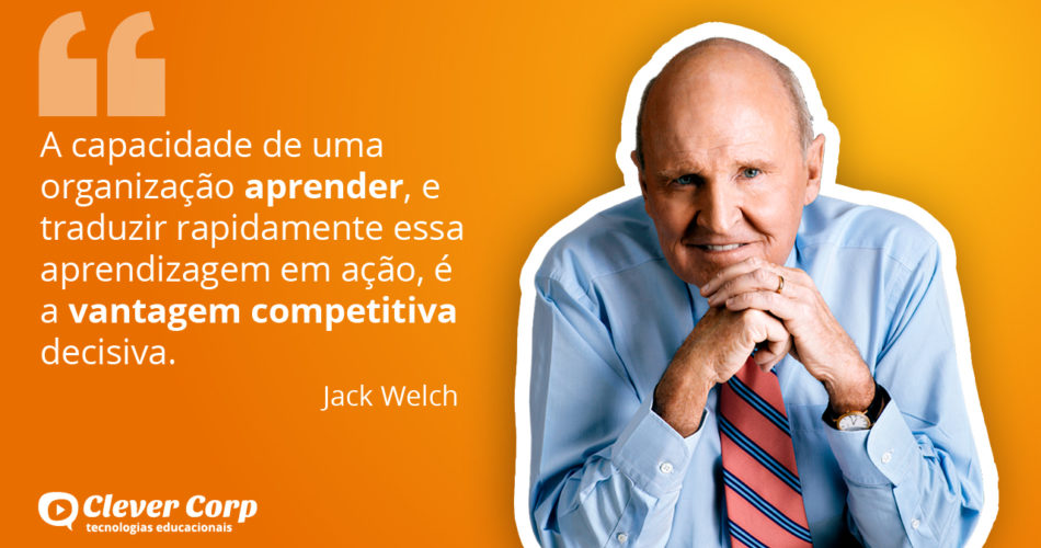 Jack Welch e a capacidade das organizações aprenderem
